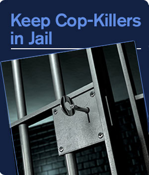 Keep Cop-Killers in Jail